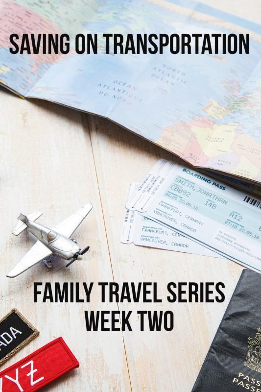 Saving on Family Transportation Week Two Family Travel Series.