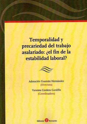 Temporalidad y Precariedad del Trabajo Asalariado: ¿el fin de la Estabilidad Laboral?. Adoración Guamán Hernández. Vanessa Cordero Gordillo.