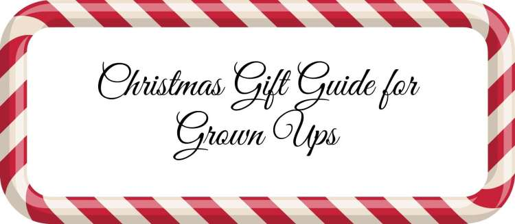 Gift Guide for Grown Ups