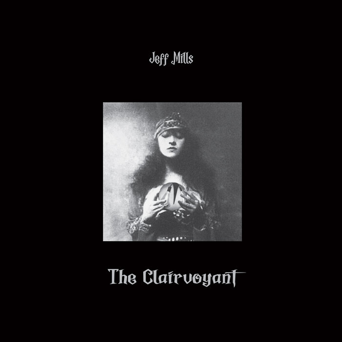 Clairvoyant - Jeff Mills