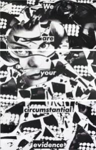 Untitled (We are your circumstantial evidence)