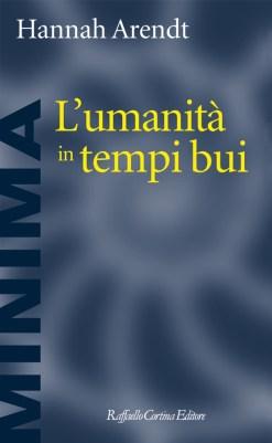 L'umanità in tempi bui Cortina editore