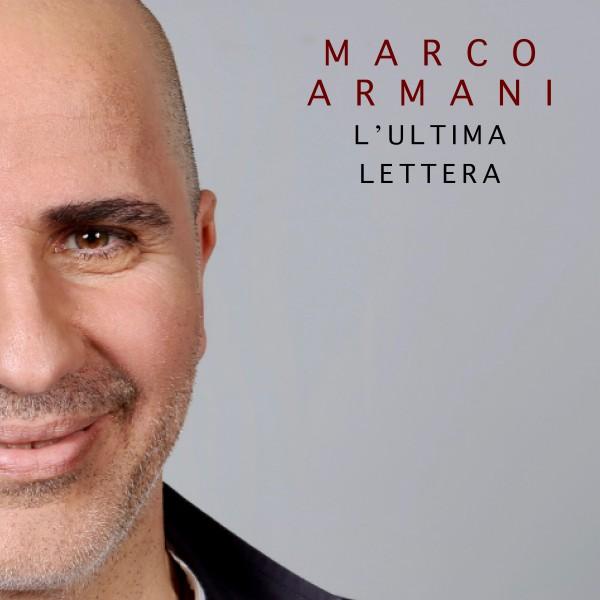 L'ultima lettera, il nuovo singolo di Marco Armani [Audio]