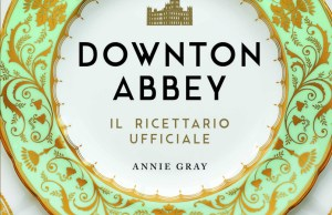 Le ricette di Downton Abbey