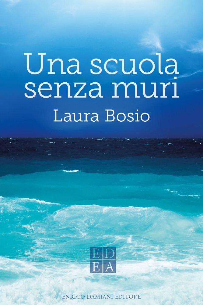 """""""Una scuola senza muri"""" il racconto di Laura Bosio per una scuola che aiuti l'integrazione"""