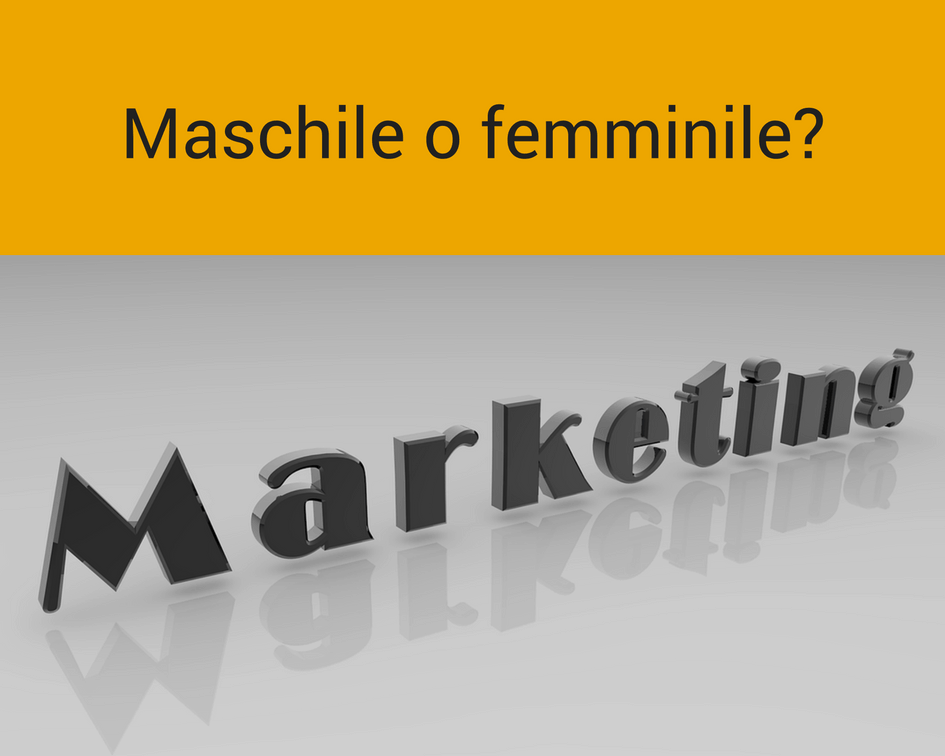 Maschio e femmina Dio li creò: esiste il marketing di genere?