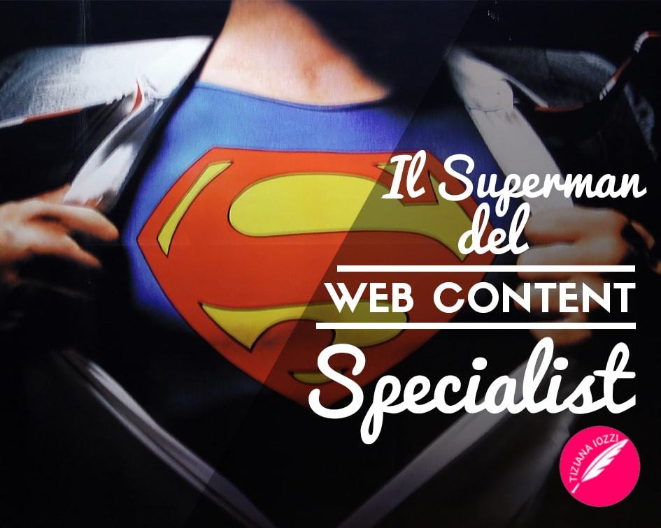 Il Superman del Web Content Specialist