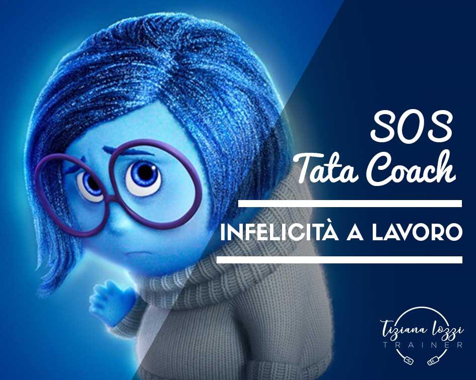 SOS TATA COACH: La vita è troppo breve per essere infelici al lavoro