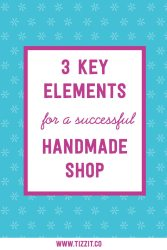 3 Key Elements for a Successful Handmade Shop