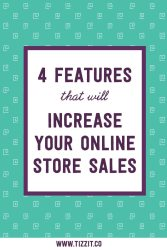 The 4 features you need to increase your online store sales