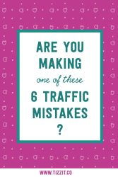 Are you making one of these 6 traffic mistakes?