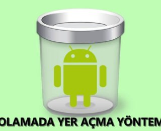 Android Telefonda Hafızada Boş Alan Nasıl Açılır?