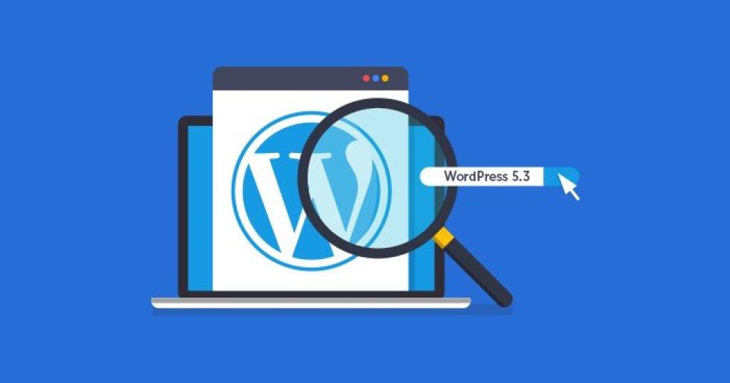 Wordpress 5.3 Versiyon Güncellemesi Yayında ! 4