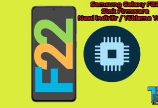 Samsung Galaxy F22 Stok Firmware Nasıl indirilir ve Yüklenir