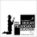 My Delicate Melancholy Devotion – 2005 - Click to listen and download