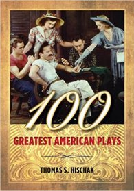 Book Review: 100 Greatest American Plays | Theatre Library Association