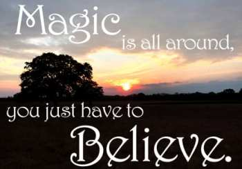 I See Magic Happen Everyday