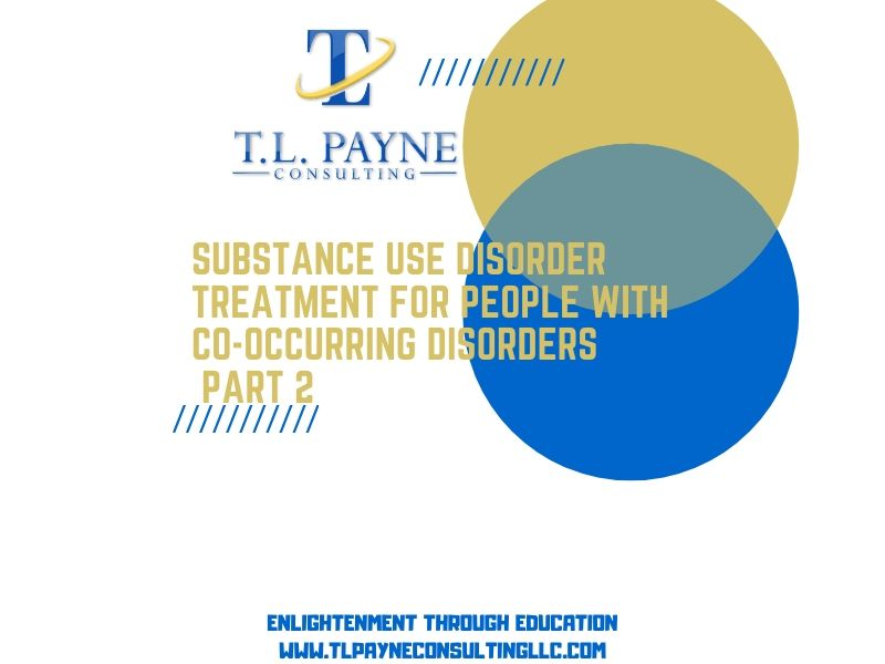 Substance Use Treatment for People with Co-Occurring Disorders Part 2