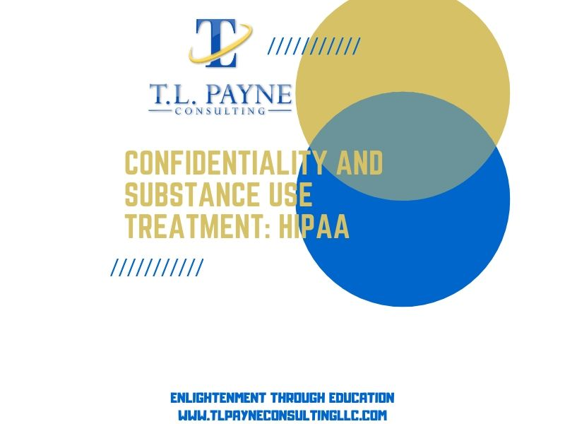 Confidentiality and Substance Use Treatment: HIPAA