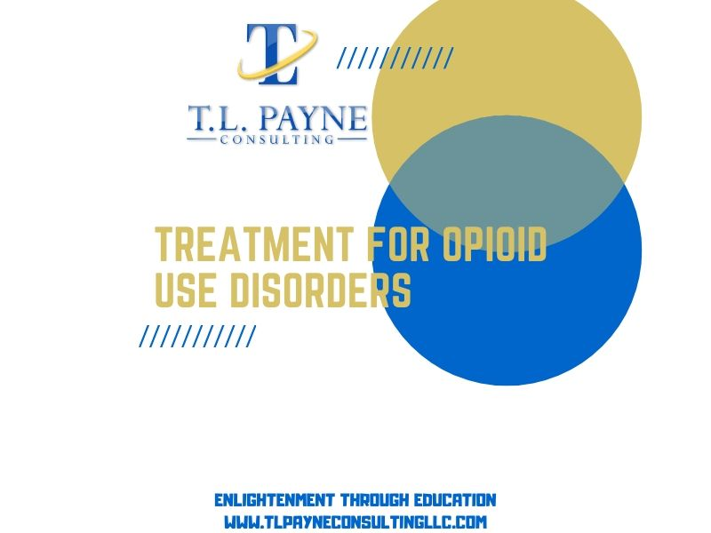 Treatment for Individuals with Opioid Use Disorder