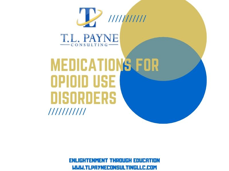 Medications for Opioid Use Disorders