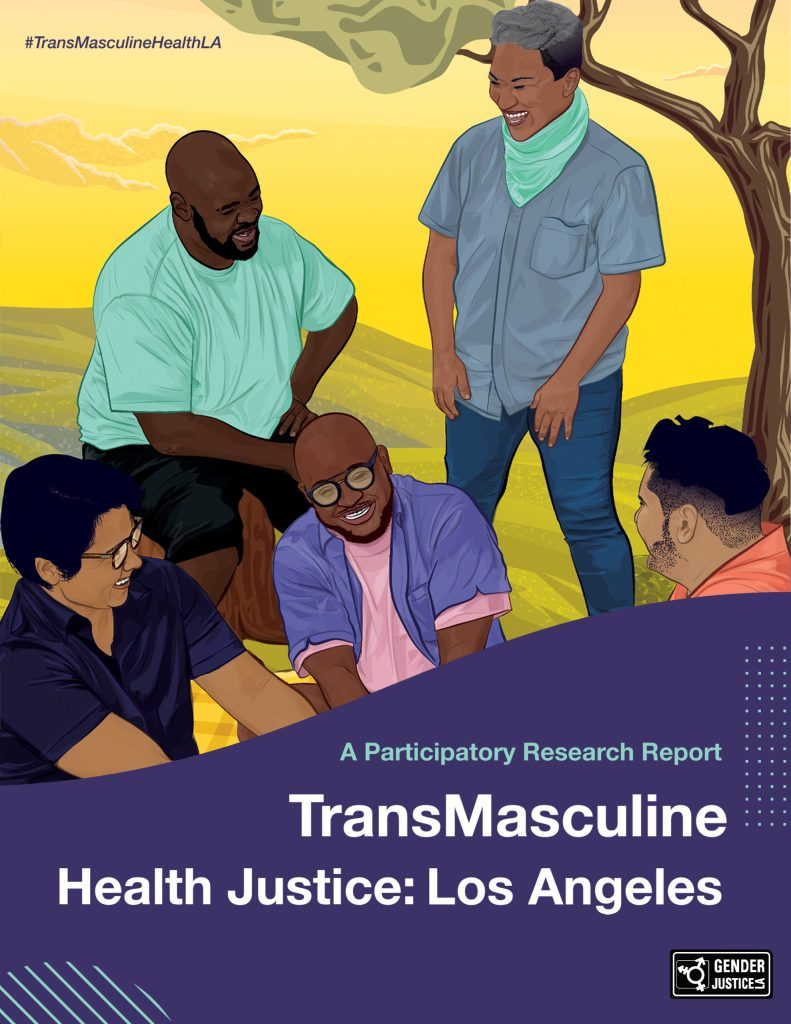 "Five transmasculine BIPOC people smiling and gathered together in front of a blanket in a park with a bright yellow sky, rolling green hills and a knotty, brown tree trunk. Text surrounding the image says,""#TransMasculineHealthLA, A Participatory Research Report, TransMasculine Health Justice: LA."