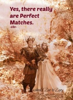 Yes, there really are Perfect Matches. Quote from Zen 2 Zany on top of a sepia-toned picture of a romantically dressed couple holding a great horned owl.