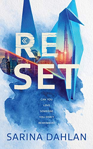 Reset by Sarina Dahlan  Can you love someone you don't remember?