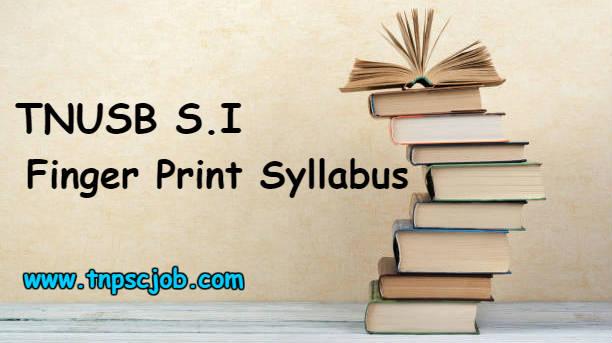 TNUSRB Sub Inspector Finger Print Exam Syllabus 2018