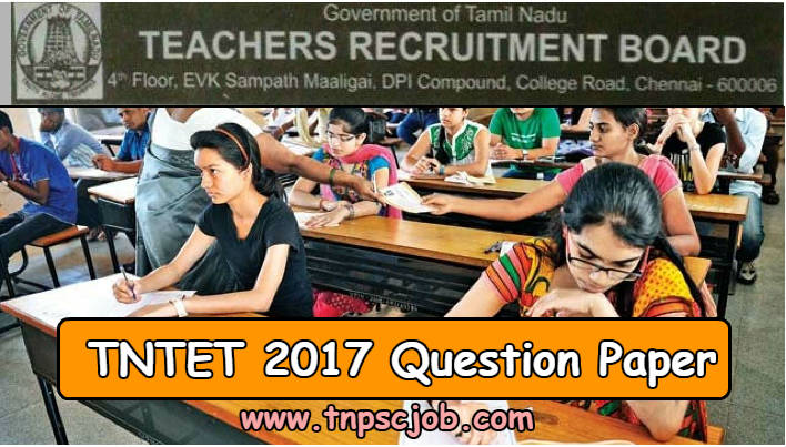 Download TNTET 2017 Question Paper with Answerkey