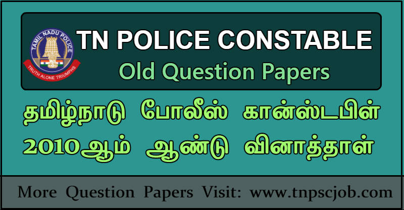 TamilNadu Police Constable 2010 Question Paper with Answer Key