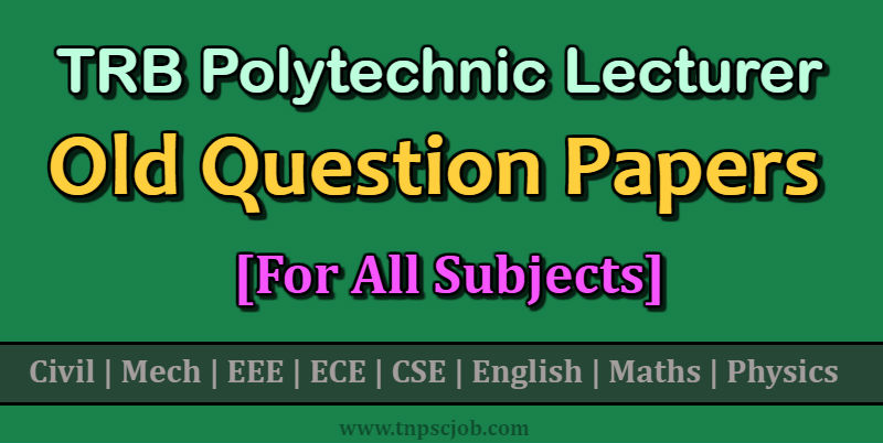TRB Polytechnic Lecturer Previous Year Question Papers