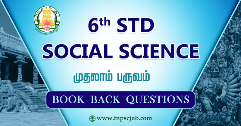 Samacheer Kalvi 6th Std Social Science Book Back Questions