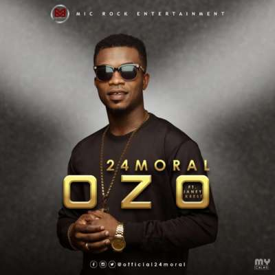 AUDIO & VIDEO: 24Moral – Ozo ft. Janey Krest