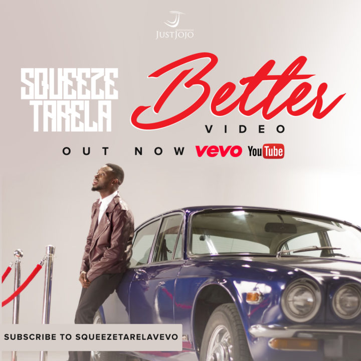 VIDEO & AUDIO: Squeeze Tarela – Better