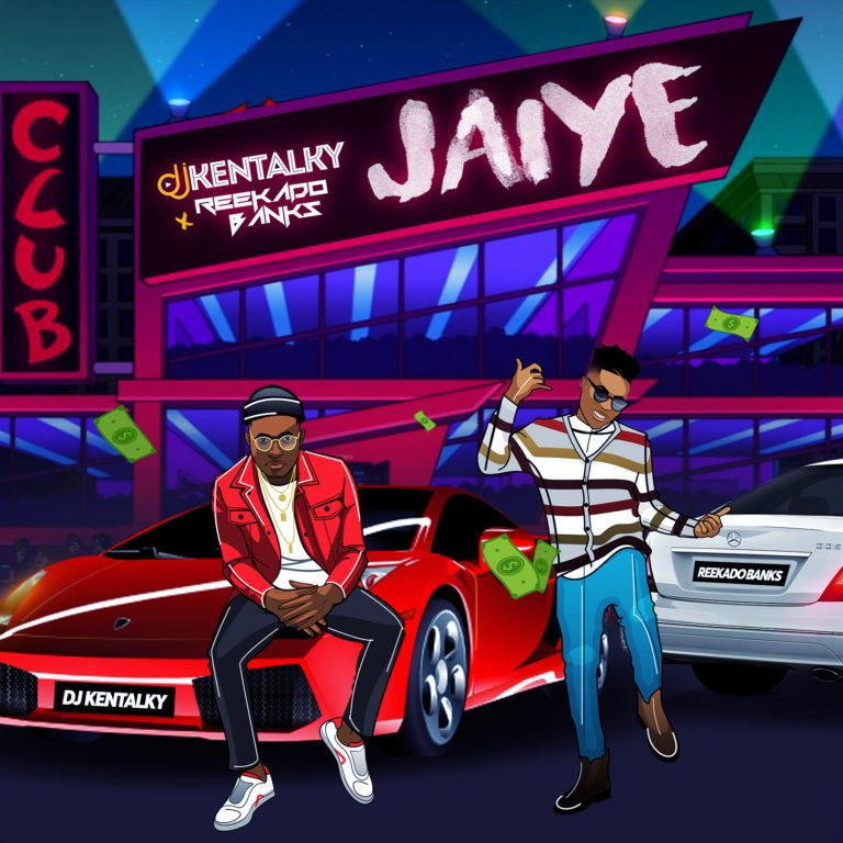 DJ Kentalky  – Jaiye ft. Reekado Banks