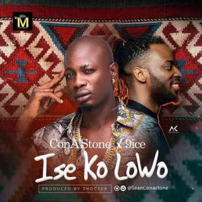VIDEO & AUDIO: ConA'Stone & 9ice – Ise Ko Lowo ( Directed by Stanz.)