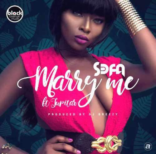 S3fa ft. Jupitar – Marry Me (Prod. by DJ Breezy)