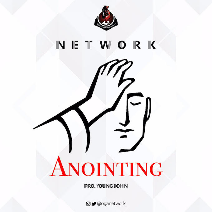 Network – Anointing