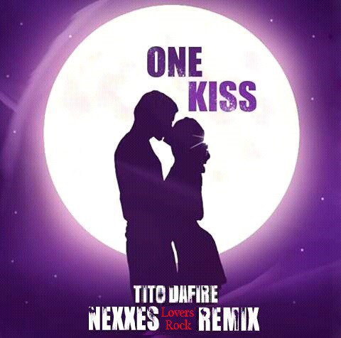 Tito Da.Fire – One Kiss (Nexxes Lovers' Rock Remix)