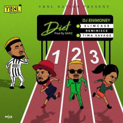 DJ Enimoney ft. Slimcase, Reminisce & Tiwa Savage – Diet