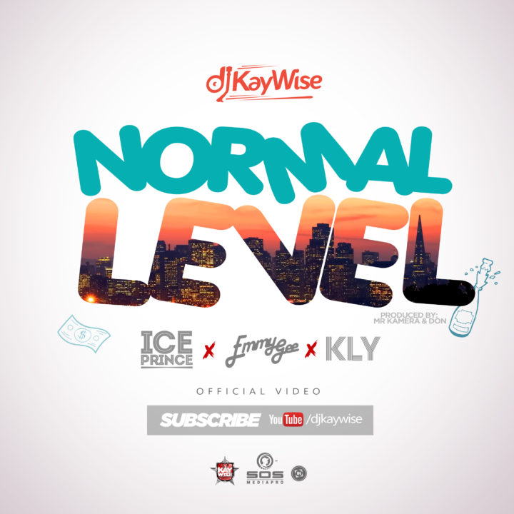 VIDEO: DJ Kaywise ft. Ice Prince, Kly, Emmy Gee – Normal Level