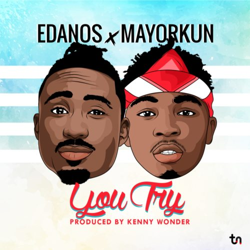 Edanos ft. Mayorkun – You Try