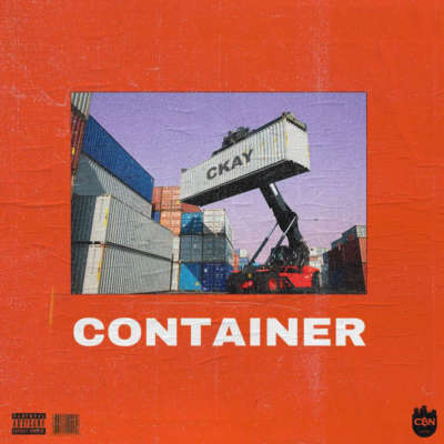 Ckay – Container (Prod. By Tempoe)