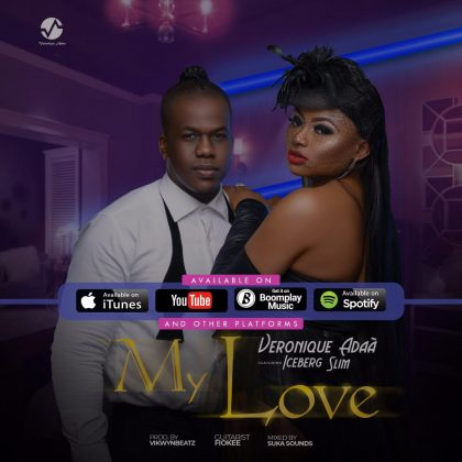 Veronique Adaa ft. Iceberg Slim – My Love (Prod. By Vikwynbeatz)