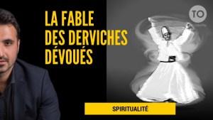 La fable des derviches dévoués - Spiritualité