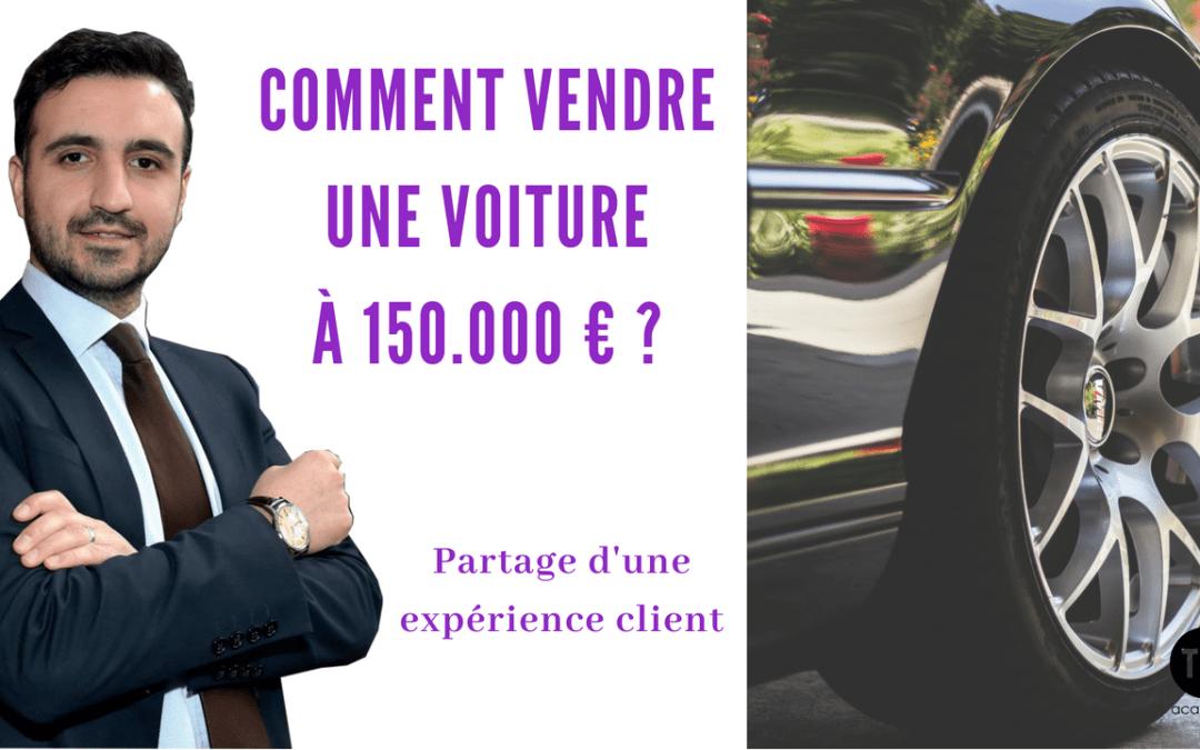 Comment vendre une voiture à 150.000 € ?