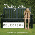 Dealing with Rejection Series Part 3