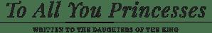 ToAllYouPrincesses-Logo