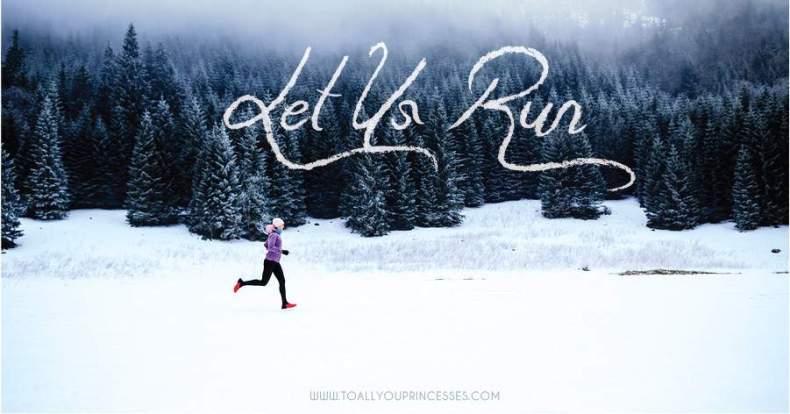 Let Us Run - To All You Princesses (www.toallyouprincesses.com)